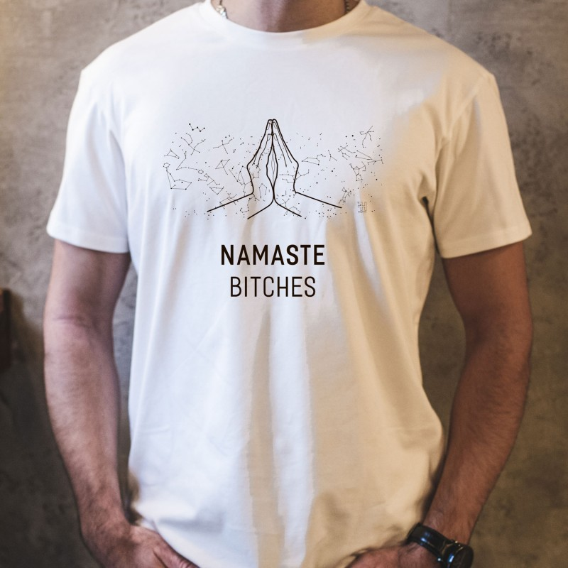 "Man's T-shirt ""Namaste Bitches"""